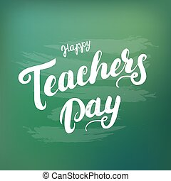 Happy Teachers Day hand written lettering for greeting card....