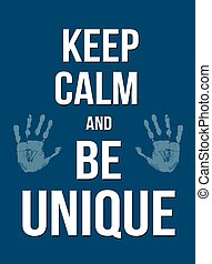 Keep calm andbe unique poster