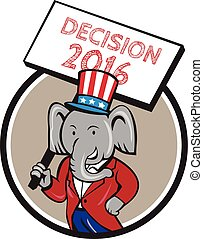 Republican Elephant Mascot Decision 2016 Placard Cartoon -...