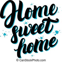 Home sweet home hand written lettering poster. Calligraphic...