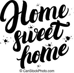 Home sweet home calligraphic quote with splash background....