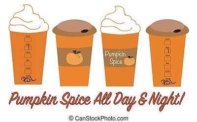 Pumpkin Spice All Day and NIght - Pumpkin Spice All Day and...