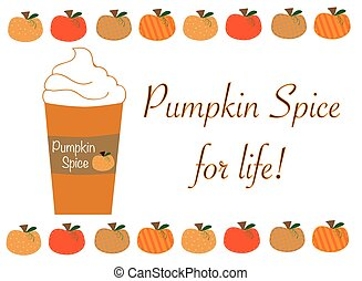 Pumpkin Spice for Life