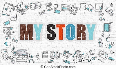 My Story Concept. Multicolor on White Brickwall. - My Story...
