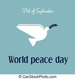 World peace day — 21 of September, dove of peace with olive...