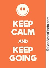 Keep Calm and Keep Going poster. Comic WW2 adaptation poster...