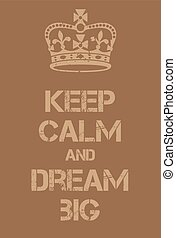 Keep Calm and Dream Big poster. Military adaptation of...