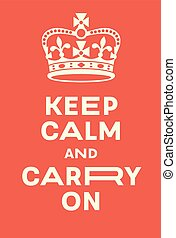 Keep Calm and Carry On poster Red poster with crown, a...