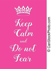 Keep Calm and Do not fear poster Adaptation of the famous...