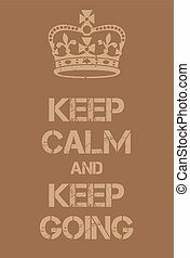 Keep Calm and Keep Going poster. Military adaptation of...