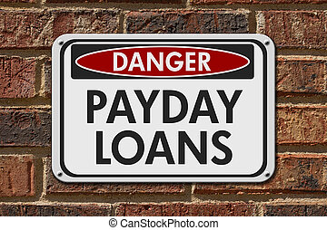 Payday Loans Danger Sign, A white danger hanging sign with...