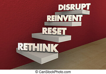 Disrupt Rethink Reinvent Reset Steps 3d Illustration