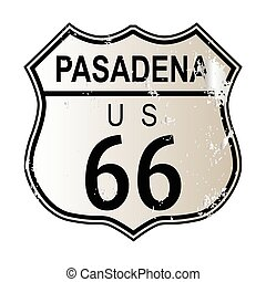 Pasadena Route 66 traffic sign over a white background and...