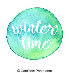 Winter time typographic poster. Calligraphic text for cards,...