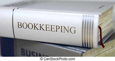 Bookkeeping - Book Title. 3D. - Stack of Books Closeup and...