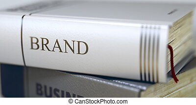 Brand Book Title on the Spine 3D - Stack of Books Closeup...