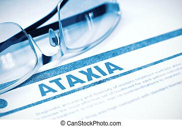 Diagnosis - Ataxia. Medical Concept. 3D Illustration. -...
