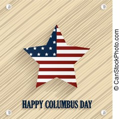 Columbus day poster with striped star Wooden background...