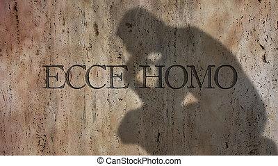 Ecce Homo. A Latin phrase. - Ecce Homo. A Latin phrase...
