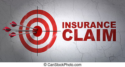 Insurance concept: target and Insurance Claim on wall...