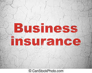 Insurance concept: Business Insurance on wall background -...