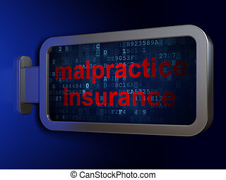 Insurance concept: Malpractice Insurance on billboard...