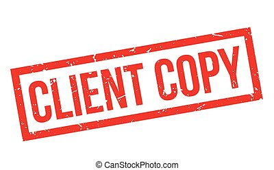 Client Copy rubber stamp on white. Print, impress,...