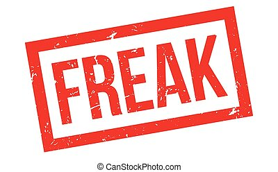 Freak rubber stamp on white. Print, impress, overprint. Sign...