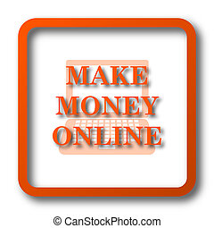 Make money online icon Internet button on white background