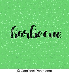 Barbecue. Brush lettering. - Barbecue. Brush hand lettering....