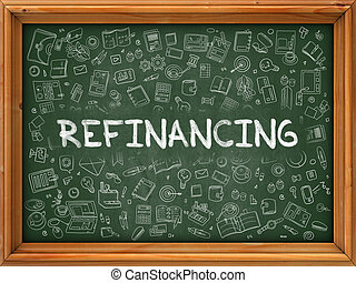 Refinancing Concept. Green Chalkboard with Doodle Icons. -...