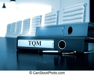 TQM on File Folder. Toned Image. 3D. - TQM. Concept on...