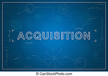 blueprint of acquisition - Acquisition on paper blueprint...
