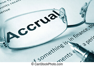 Accrual - Paper with sign Accrual and a pen. Business...
