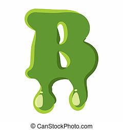 Letter B made of green slime - Letter B from latin alphabet...