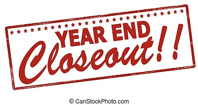 Year end closeout - Rubber stamp with text year end closeout...