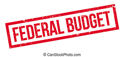 Federal Budget rubber stamp on white Print, impress,...