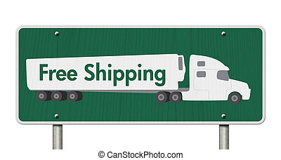 Free Shipping Road Sign, A green Road Sign with text Free...