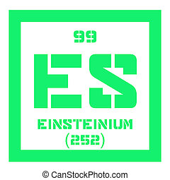 Einsteinium chemical element. Synthetic element. Colored...