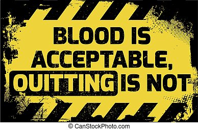 Blood is acceptable sign yellow with stripes, road sign...
