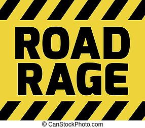 Road Rage sign yellow with stripes, road sign variation....