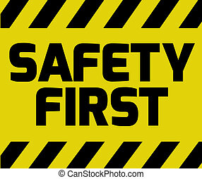 Safety First sign yellow with stripes, road sign variation....