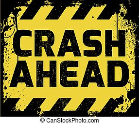 Crash Ahead sign yellow with stripes, road sign variation....