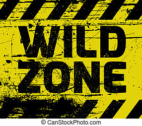 Wild Zone sign yellow with stripes, road sign variation....