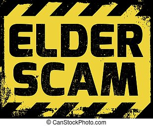 Elder Scam sign yellow with stripes, road sign variation....