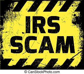 IRS scam sign yellow with stripes, road sign variation....