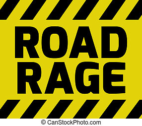 Road Rage sign yellow with stripes, road sign variation...