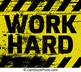 Work Hard sign yellow with stripes, road sign variation....