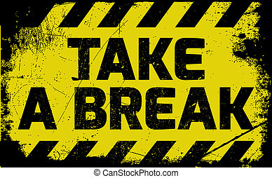 Take a break sign yellow with stripes, road sign variation...