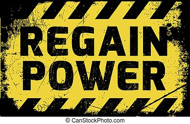 Regain Power sign yellow with stripes, road sign variation....